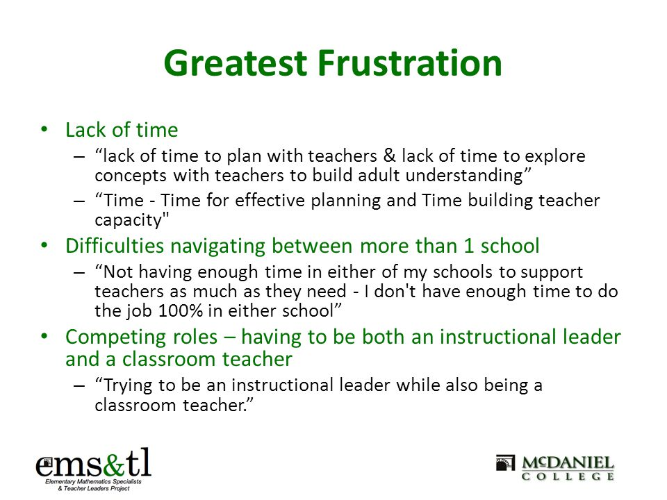 "Greatest Frustration Lack of time – ""lack of time to plan with teachers & lack of time to explore concepts with teachers to build adult understanding"""