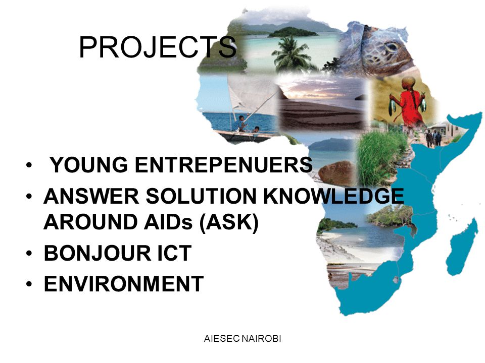 AIESEC NAIROBI PROJECTS YOUNG ENTREPENUERS ANSWER SOLUTION KNOWLEDGE AROUND AIDs (ASK) BONJOUR ICT ENVIRONMENT