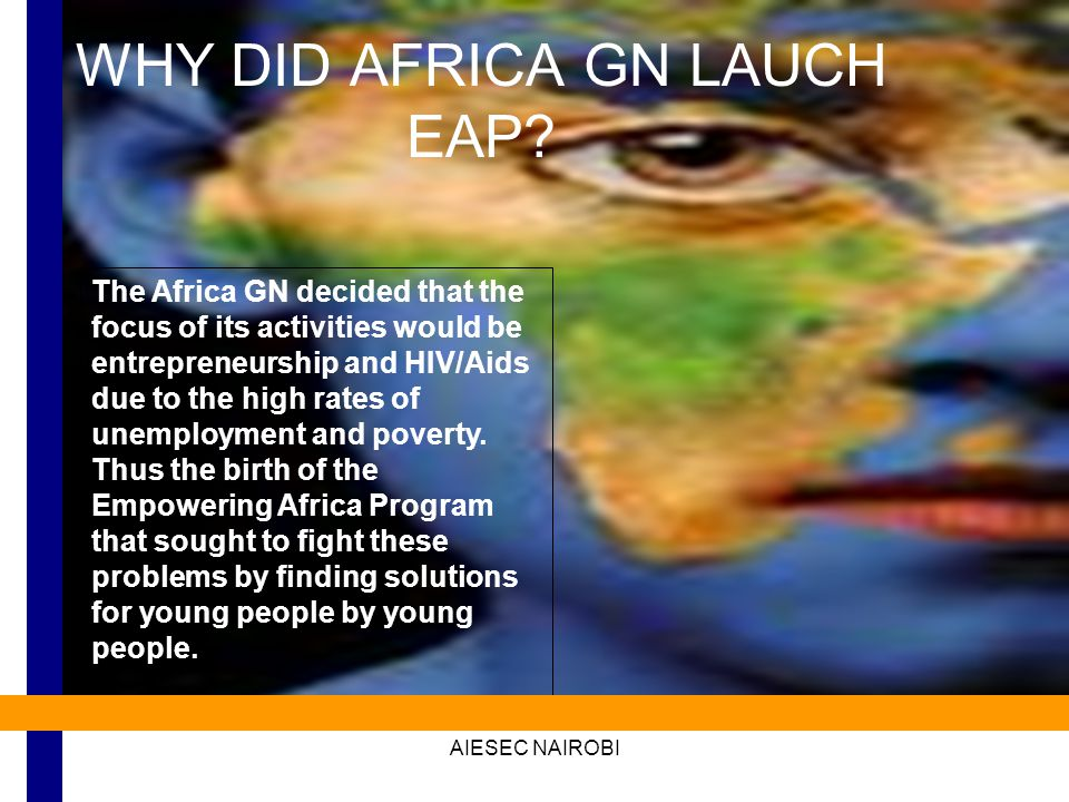 AIESEC NAIROBI WHY DID AFRICA GN LAUCH EAP.