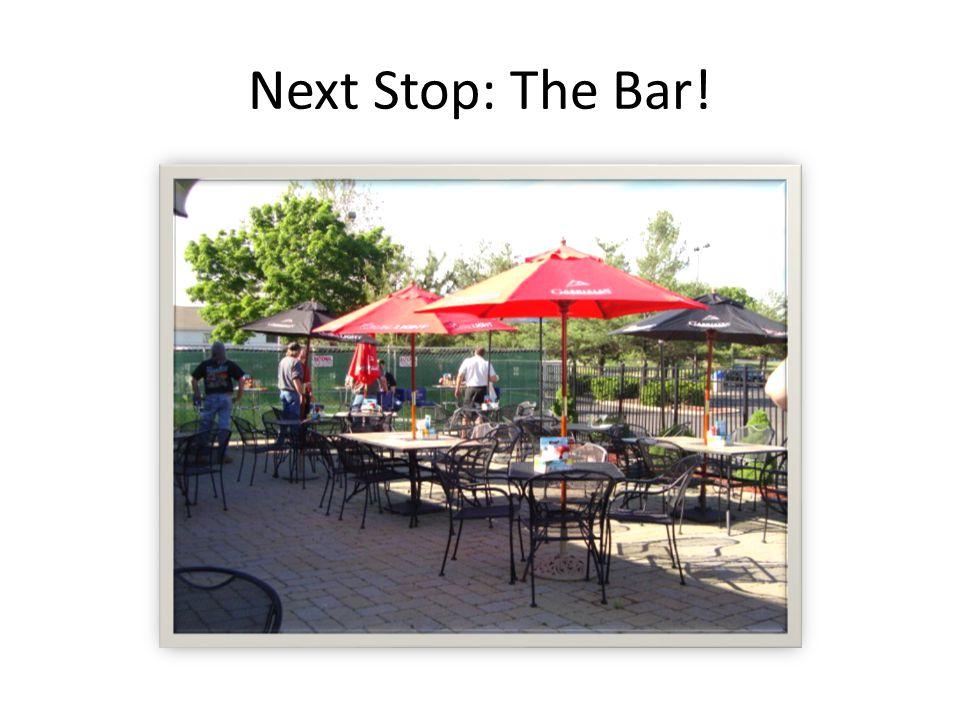 Next Stop: The Bar!