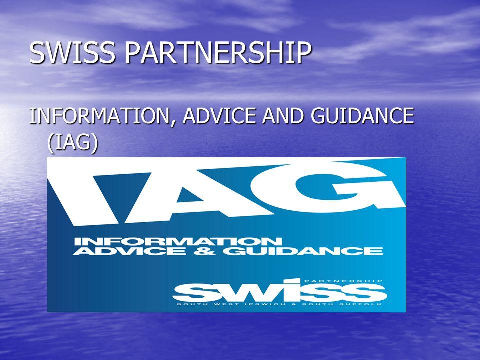 SWISS PARTNERSHIP INFORMATION, ADVICE AND GUIDANCE (IAG)