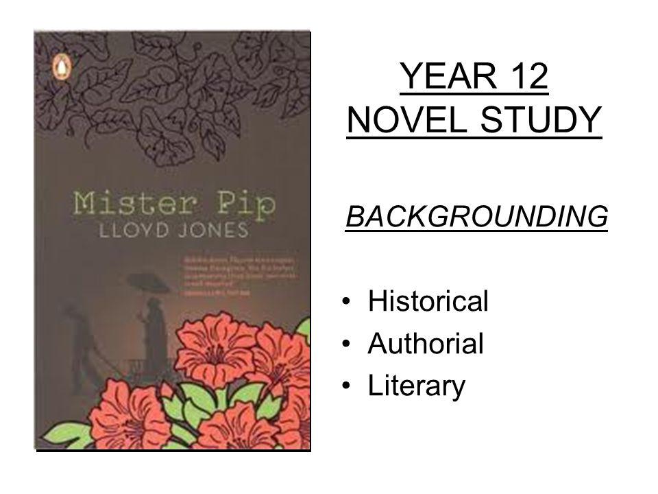 YEAR 12 NOVEL STUDY BACKGROUNDING Historical Authorial Literary