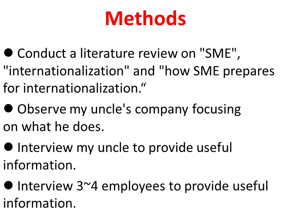 Methods Conduct a literature review on