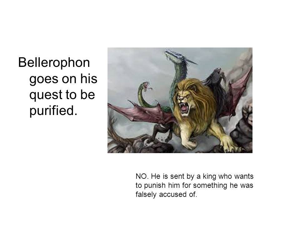 Bellerophon goes on his quest to be purified. NO.