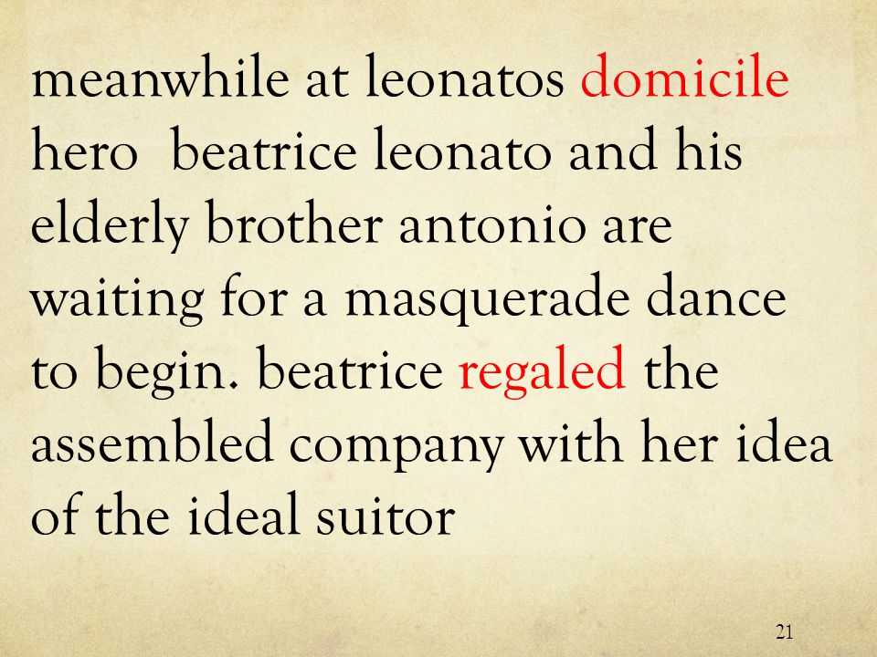meanwhile at leonatos domicile hero beatrice leonato and his elderly brother antonio are waiting for a masquerade dance to begin.