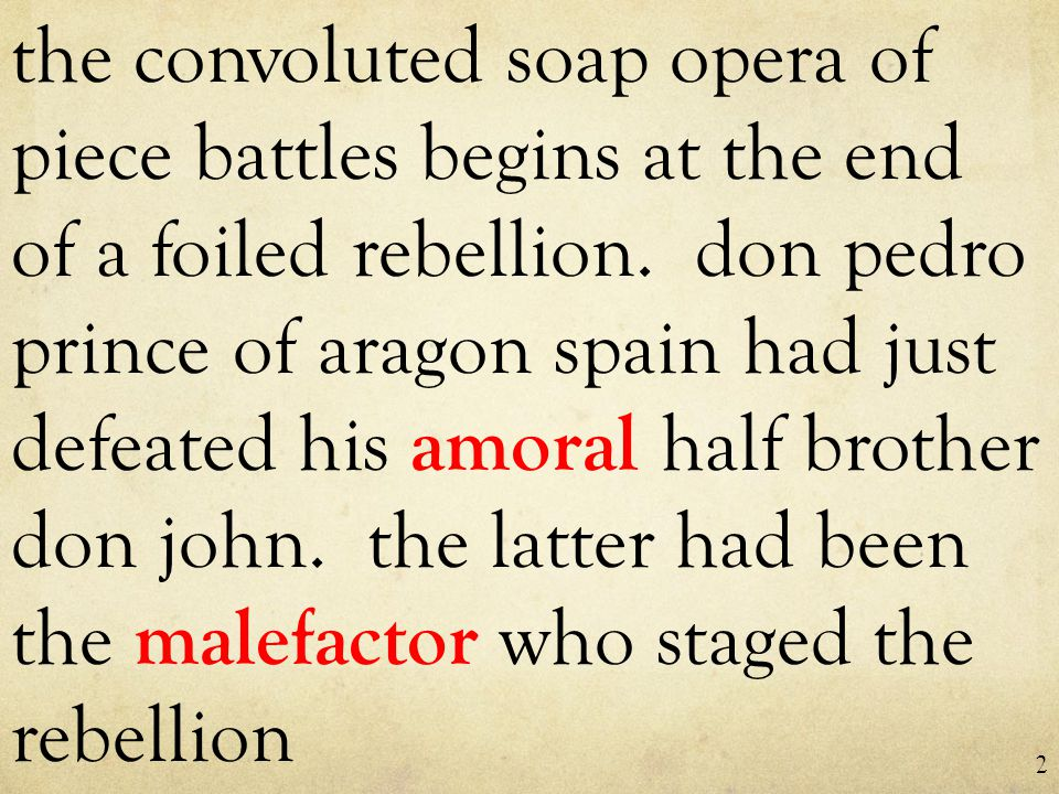the convoluted soap opera of piece battles begins at the end of a foiled rebellion.
