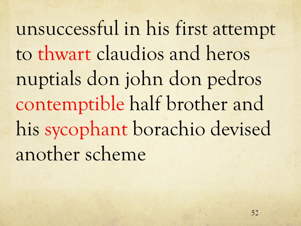 unsuccessful in his first attempt to thwart claudios and heros nuptials don john don pedros contemptible half brother and his sycophant borachio devised another scheme 52