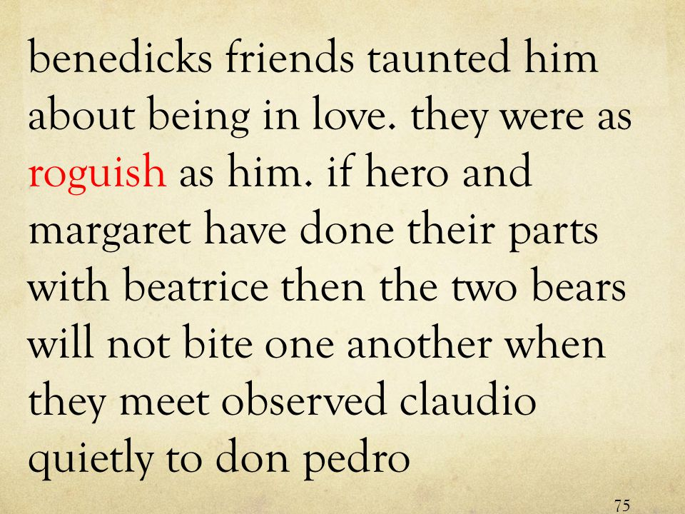 benedicks friends taunted him about being in love.