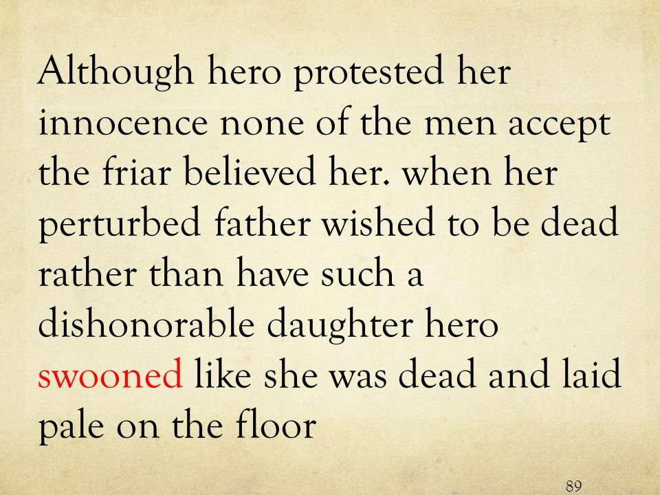 Although hero protested her innocence none of the men accept the friar believed her.