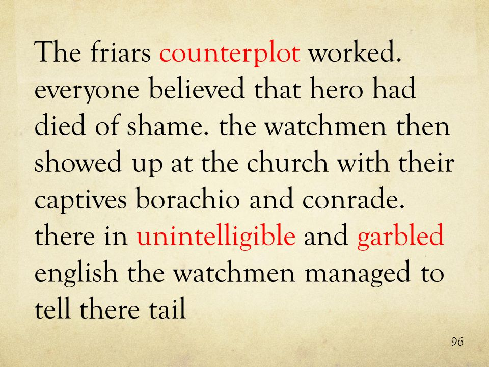 The friars counterplot worked. everyone believed that hero had died of shame.