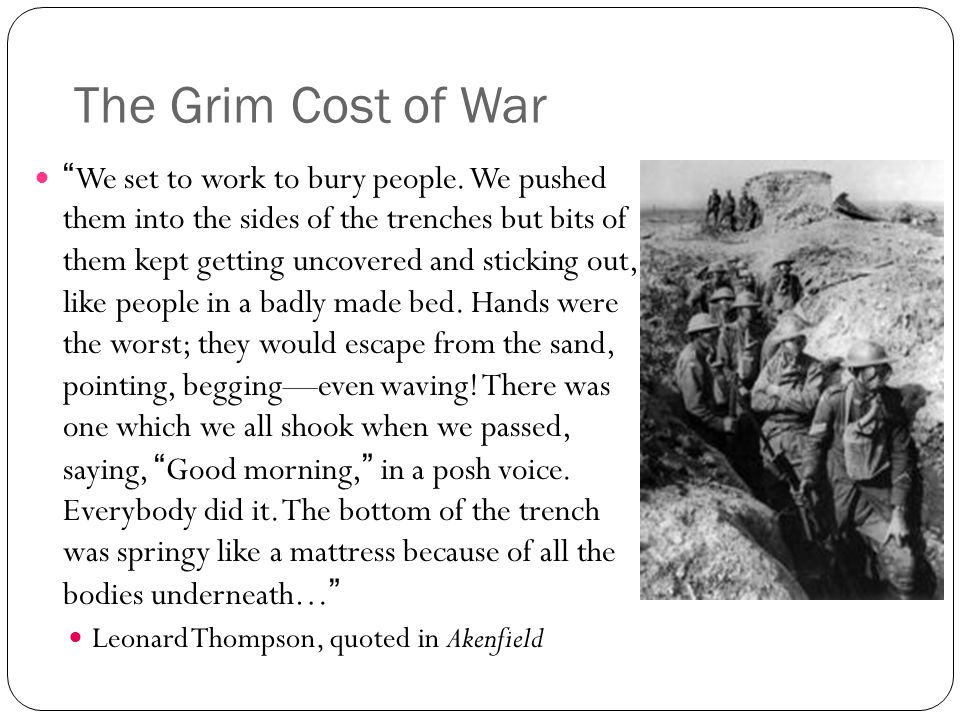 "The Grim Cost of War ""We set to work to bury people. We pushed them into the sides of the trenches but bits of them kept getting uncovered and stickin"