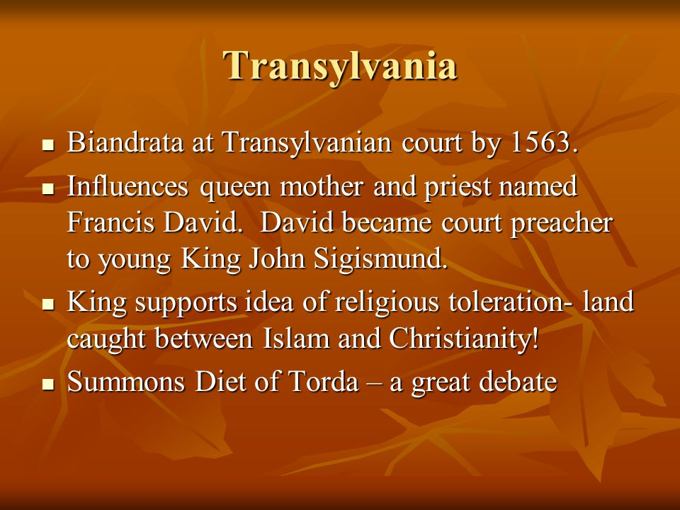 Transylvania Biandrata at Transylvanian court by 1563.
