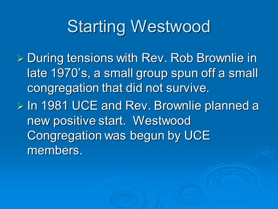 Starting Westwood  During tensions with Rev.