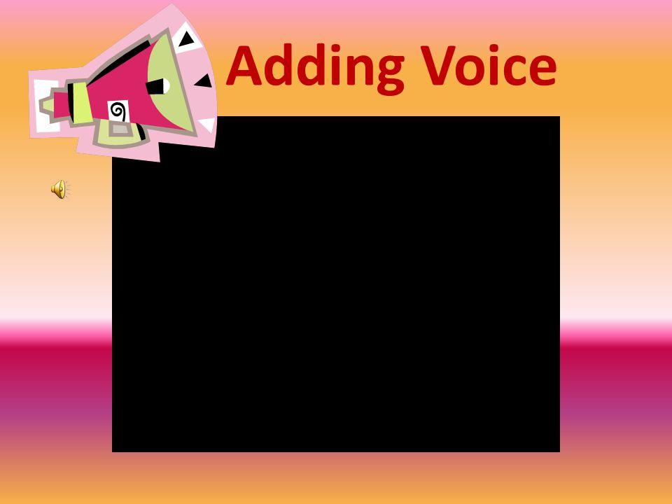 Adding Voice