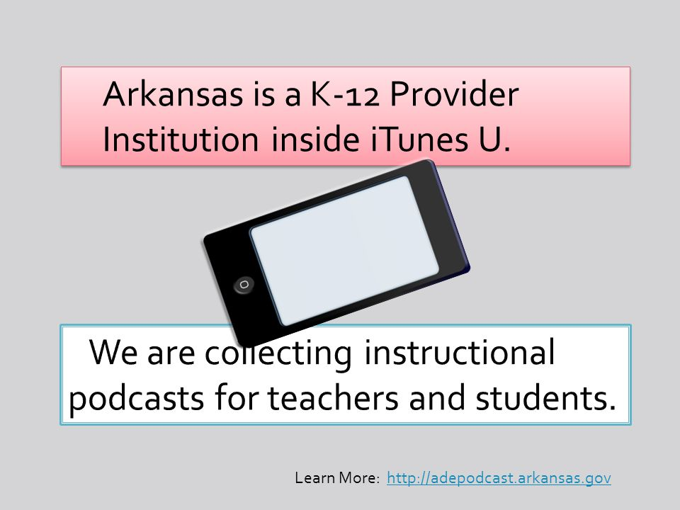 Arkansas is a K-12 Provider Institution inside iTunes U.