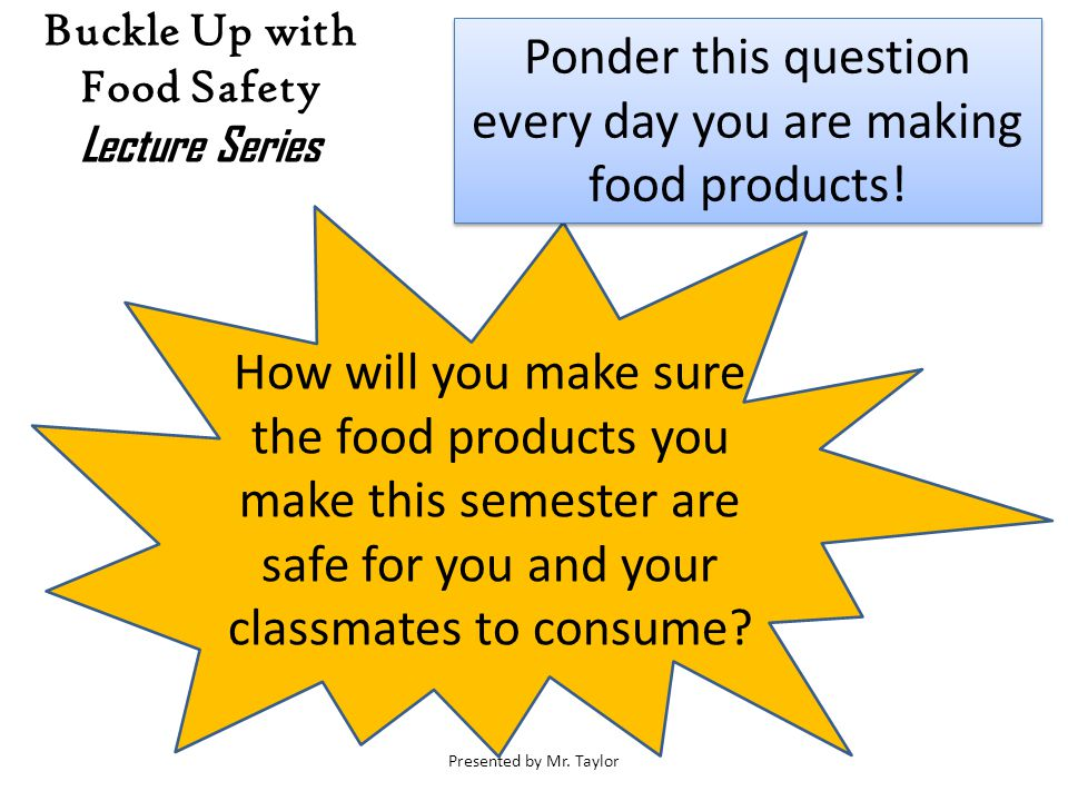 Buckle Up with Food Safety Lecture Series Presented by Mr.