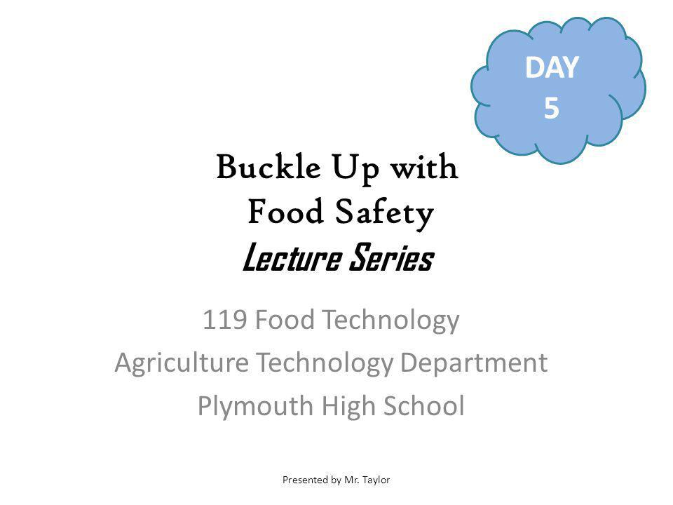 Buckle Up with Food Safety Lecture Series Presented by Mr. Taylor