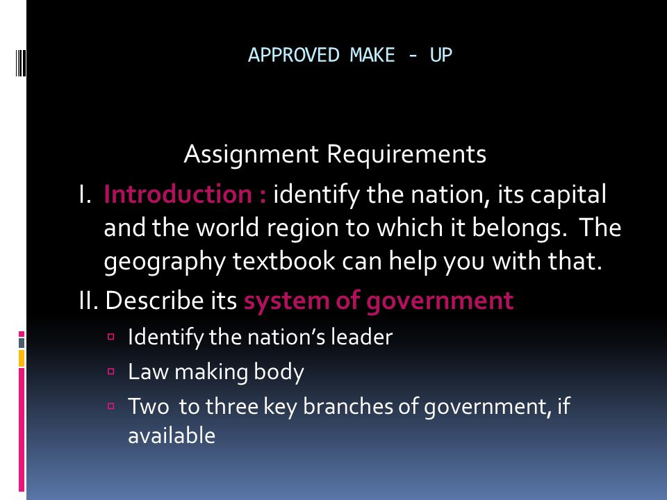 APPROVED MAKE - UP Assignment Requirements I.