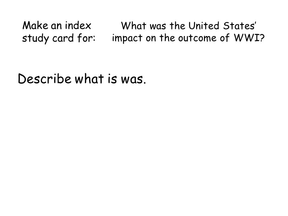 What was the United States' impact on the outcome of WWI.
