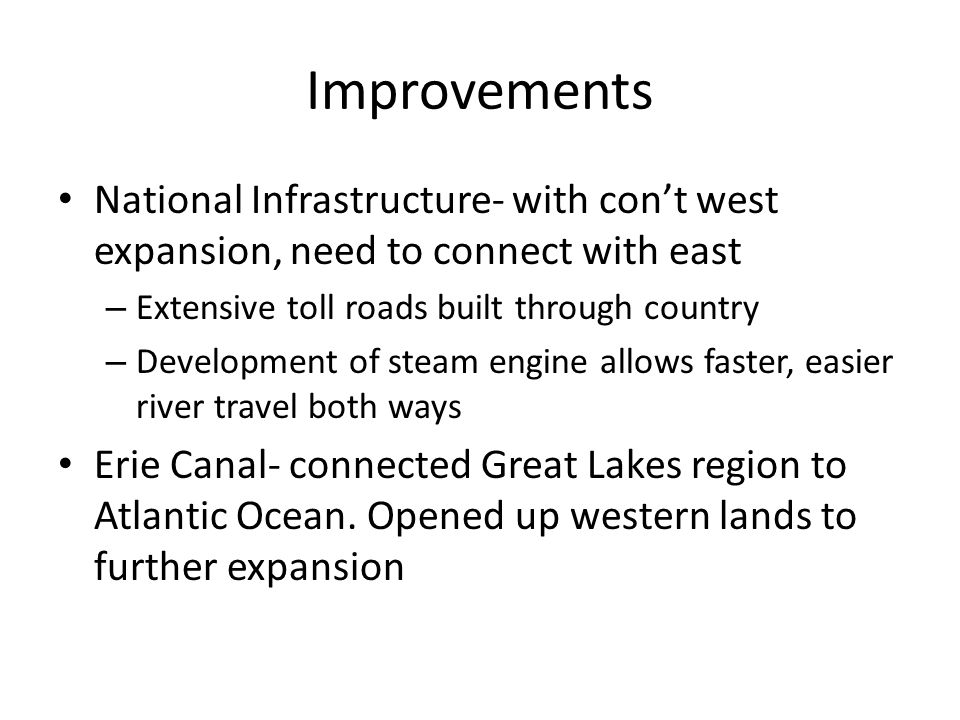 Improvements National Infrastructure- with con't west expansion, need to connect with east – Extensive toll roads built through country – Development