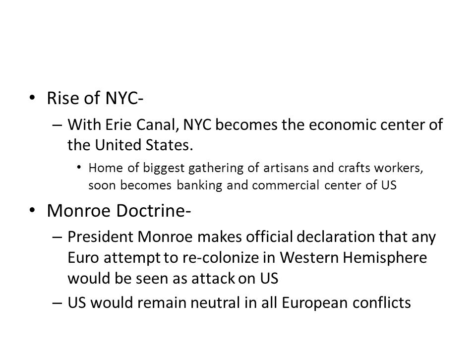 Rise of NYC- – With Erie Canal, NYC becomes the economic center of the United States. Home of biggest gathering of artisans and crafts workers, soon b