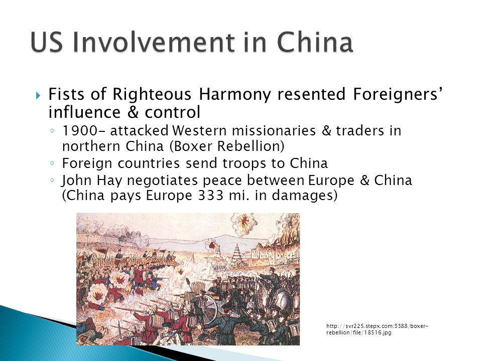  Fists of Righteous Harmony resented Foreigners' influence & control ◦ 1900- attacked Western missionaries & traders in northern China (Boxer Rebelli
