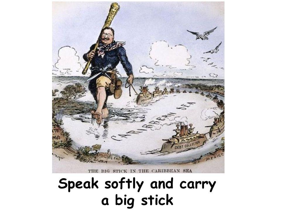 Speak softly and carry a big stick