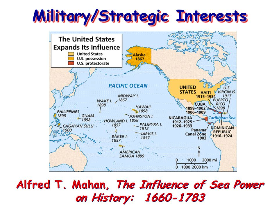 Military/Strategic Interests Alfred T. Mahan, The Influence of Sea Power on History: 1660-1783