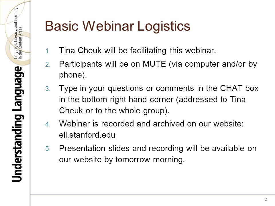 Basic Webinar Logistics 1. Tina Cheuk will be facilitating this webinar.