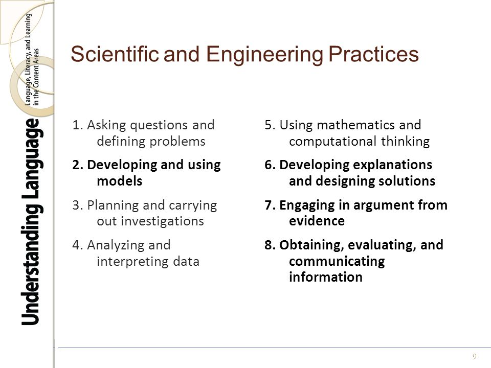9 Scientific and Engineering Practices 1. Asking questions and defining problems 2.
