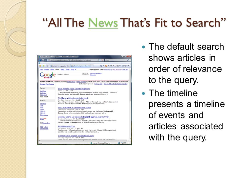 """""""All The News That's Fit to Search"""" News The default search shows articles in order of relevance to the query. The timeline presents a timeline of eve"""