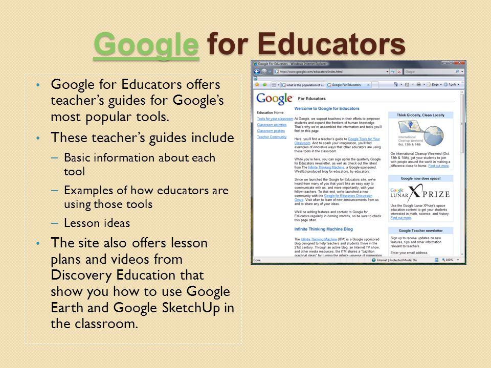 GoogleGoogle for Educators Google google.com/educators Google for Educators offers teacher's guides for Google's most popular tools. These teacher's g