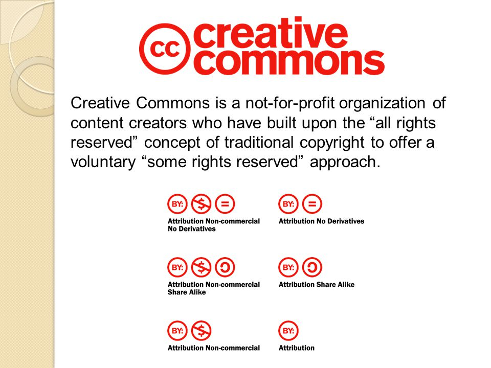 """Creative Commons is a not-for-profit organization of content creators who have built upon the """"all rights reserved"""" concept of traditional copyright t"""