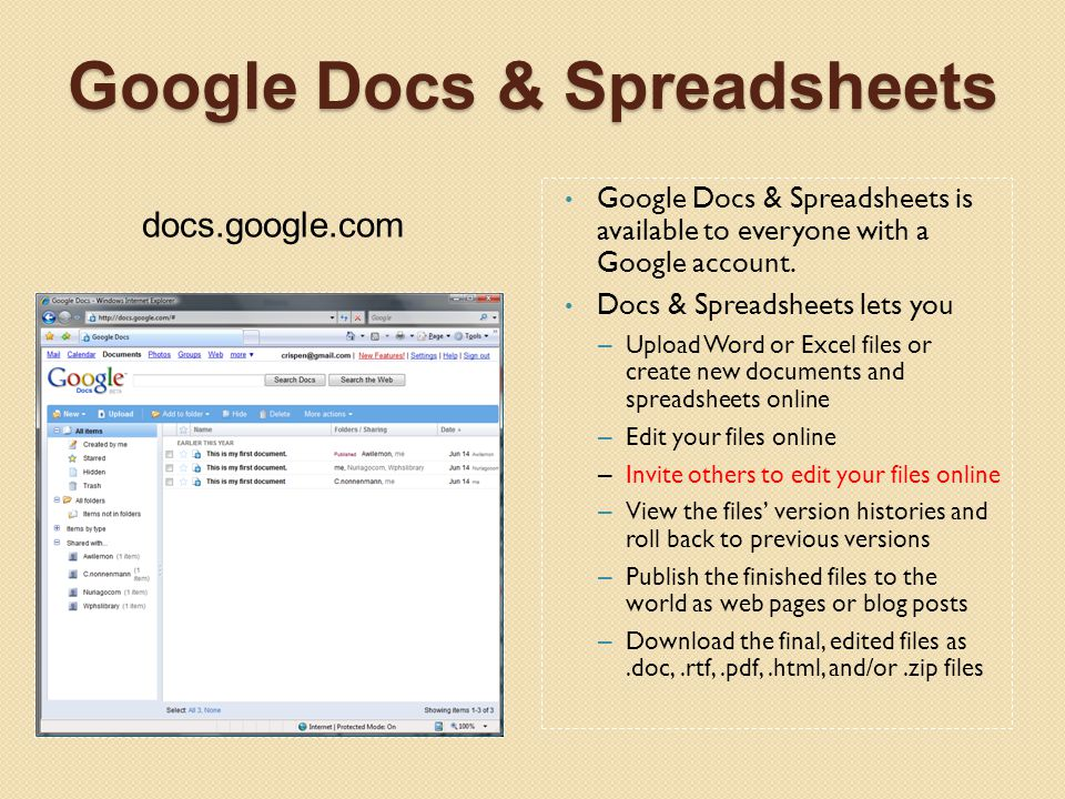 Google Docs & Spreadsheets docs.google.com Google Docs & Spreadsheets is available to everyone with a Google account.