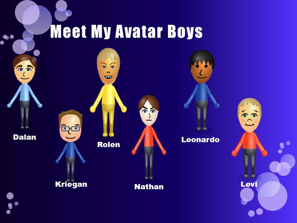 Meet My Avatar Boys Dalan KrieganRolen Nathan Leonardo Levi