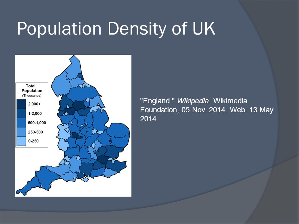 Population Density of UK England. Wikipedia.Wikimedia Foundation, 05 Nov.