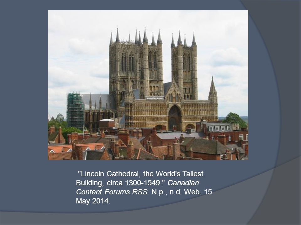 Lincoln Cathedral, the World s Tallest Building, circa 1300-1549. Canadian Content Forums RSS.