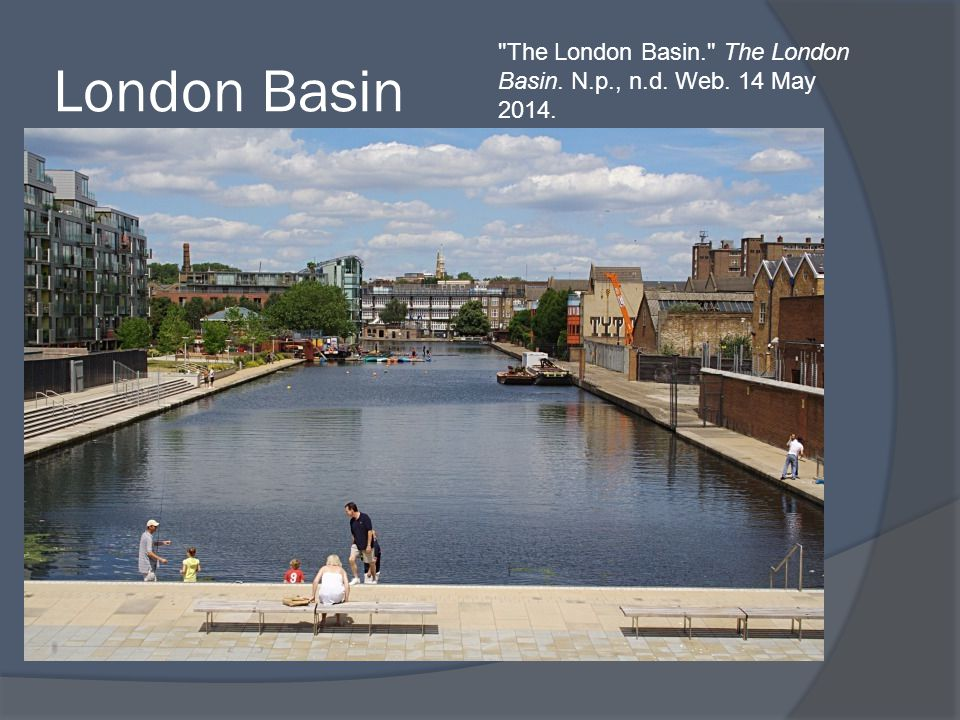 London Basin The London Basin. The London Basin. N.p., n.d. Web. 14 May 2014.