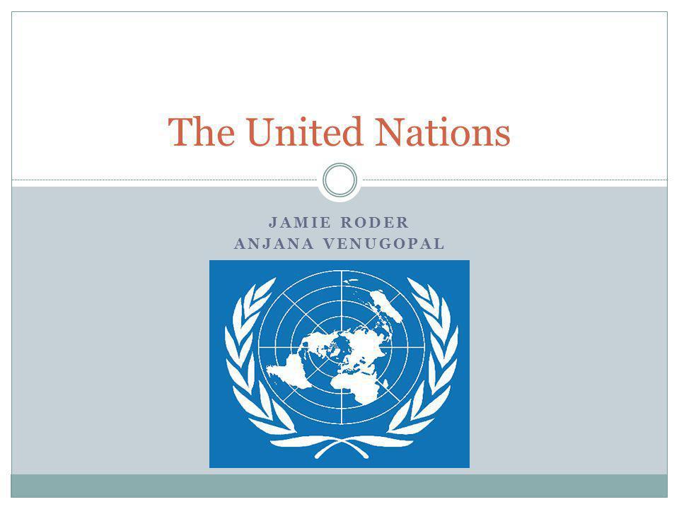 JAMIE RODER ANJANA VENUGOPAL The United Nations