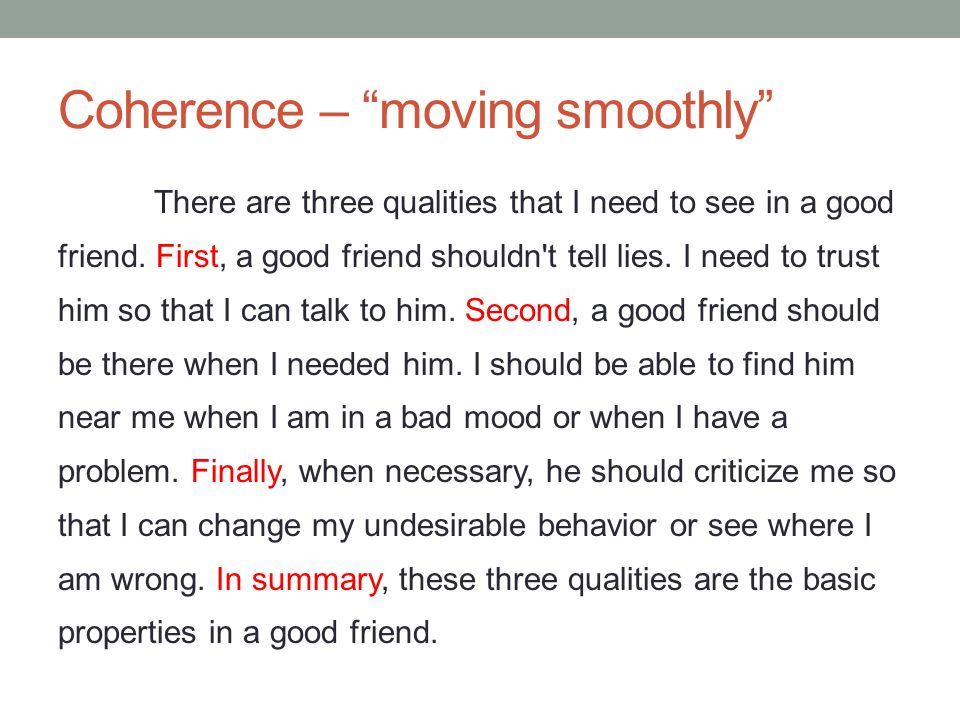 Coherence – moving smoothly There are three qualities that I need to see in a good friend.