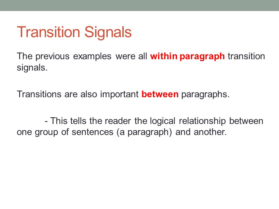 Transition Signals - Examples Derek is very athletic.His brother is not good at sports.