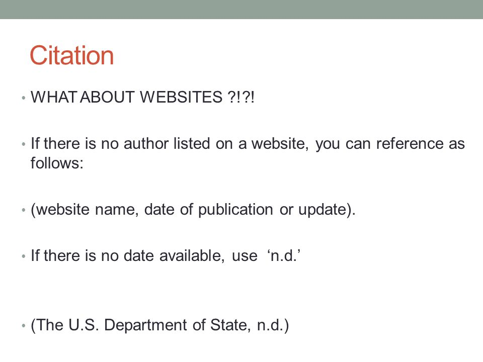 Citation WHAT ABOUT WEBSITES ?!?! If there is no author listed on a website, you can reference as follows: (website name, date of publication or updat