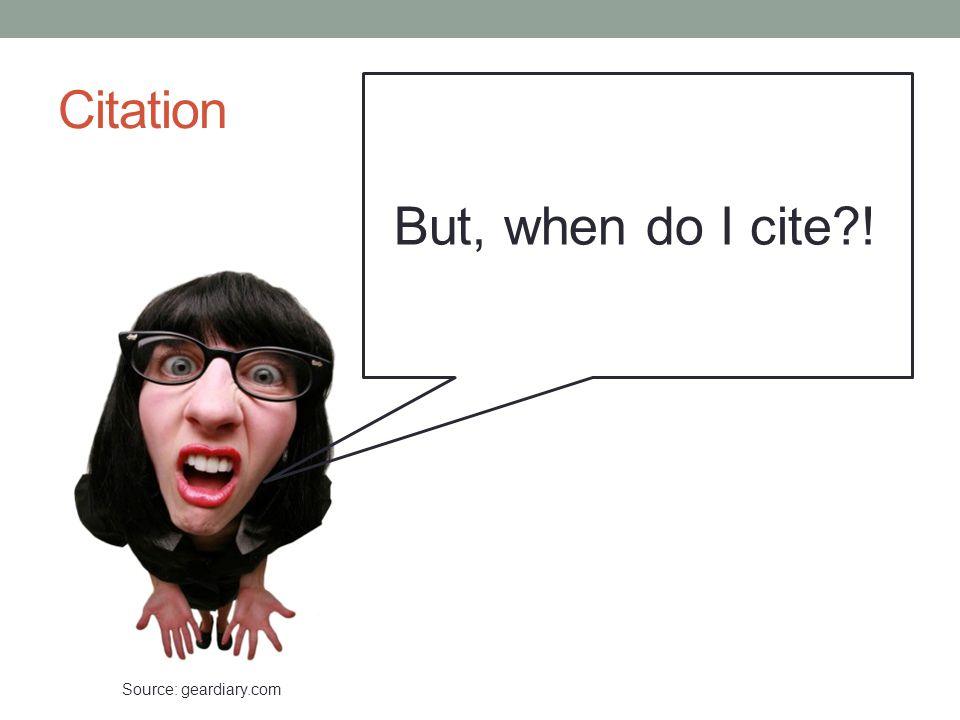Citation But, when do I cite?! Source: geardiary.com