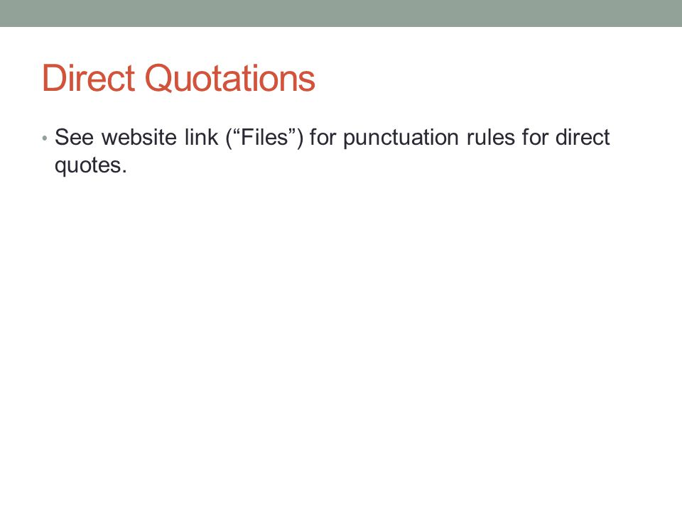 """Direct Quotations See website link (""""Files"""") for punctuation rules for direct quotes."""