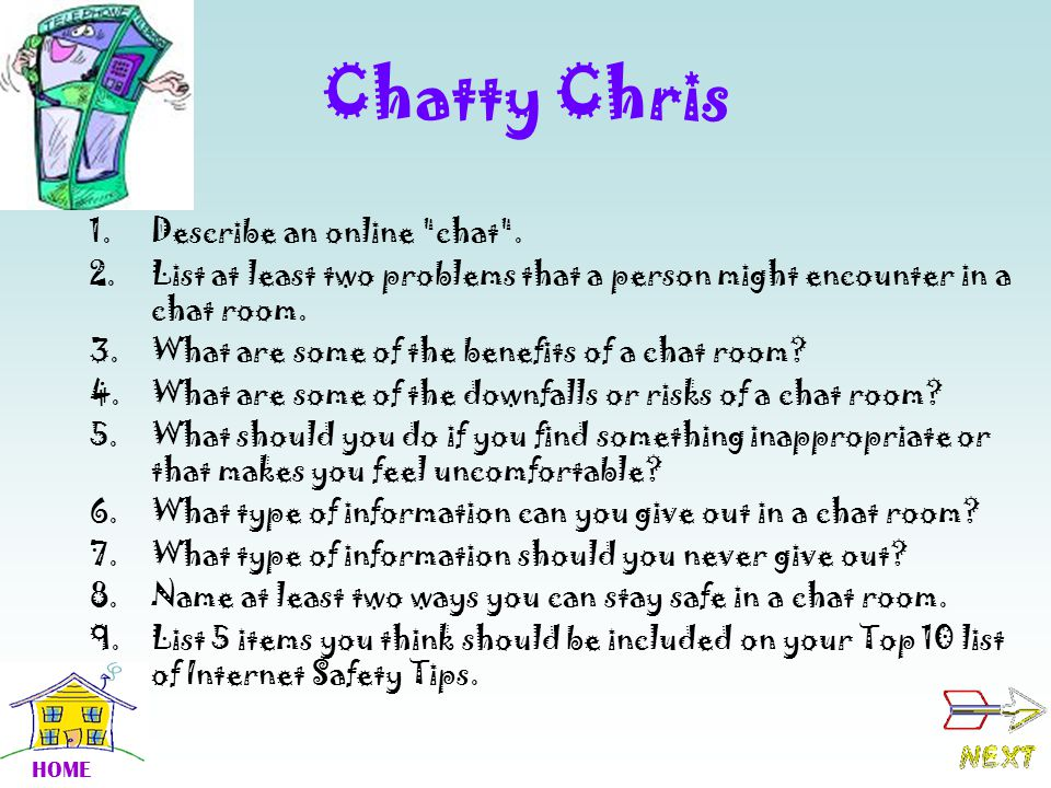 Chatty Chris 1.Describe an online chat .