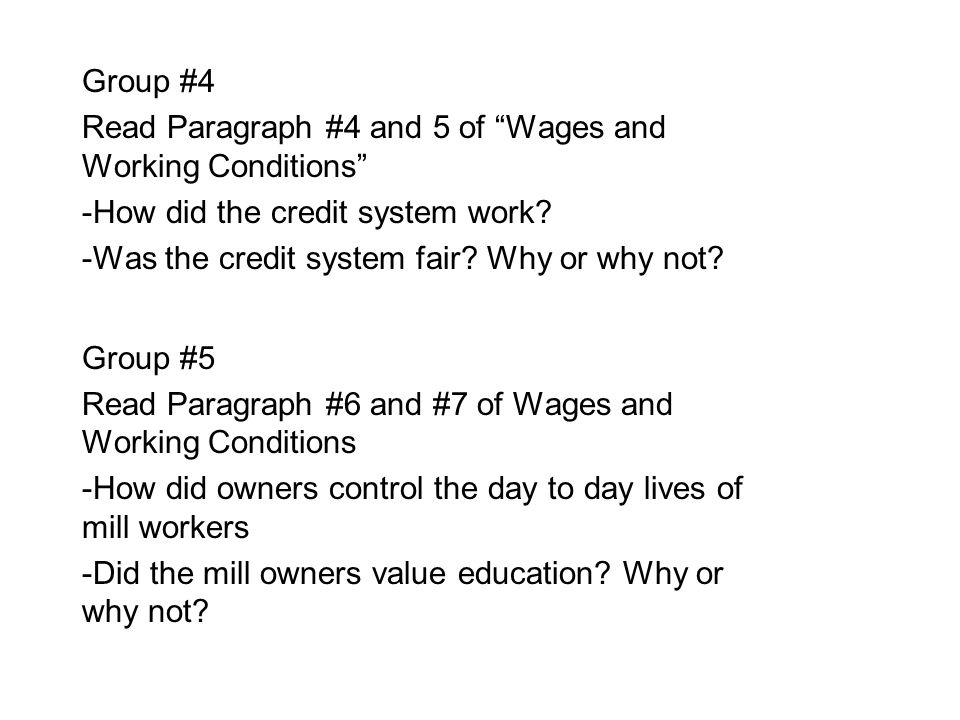 """Group #4 Read Paragraph #4 and 5 of """"Wages and Working Conditions"""" -How did the credit system work? -Was the credit system fair? Why or why not? Group"""