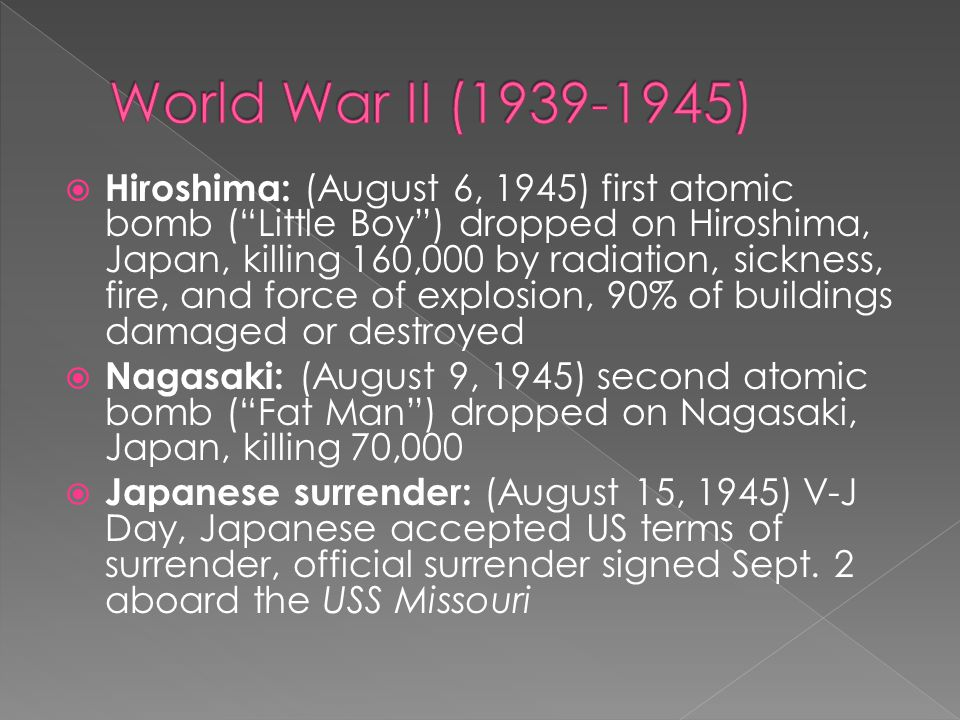 """ Hiroshima: (August 6, 1945) first atomic bomb (""""Little Boy"""") dropped on Hiroshima, Japan, killing 160,000 by radiation, sickness, fire, and force of"""