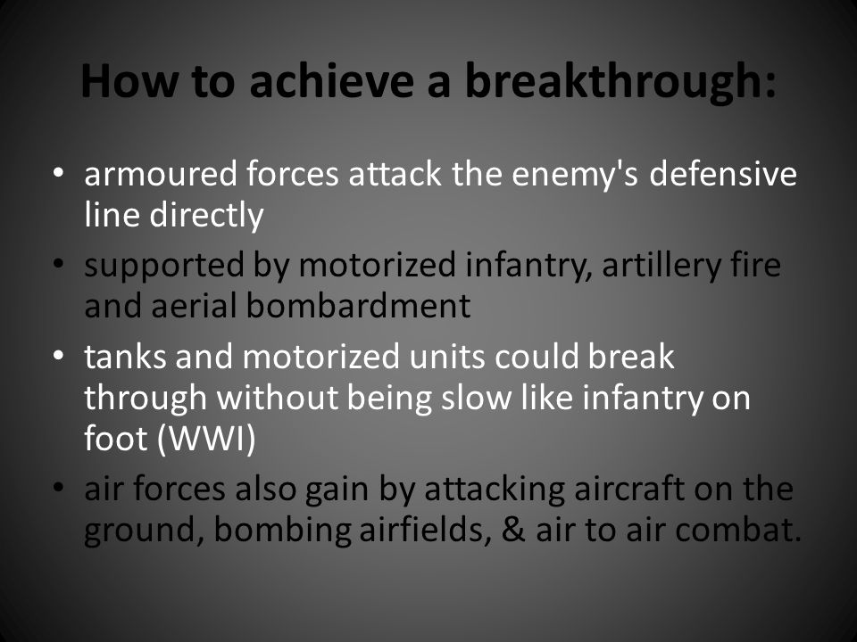 How to achieve a breakthrough: armoured forces attack the enemy's defensive line directly supported by motorized infantry, artillery fire and aerial b
