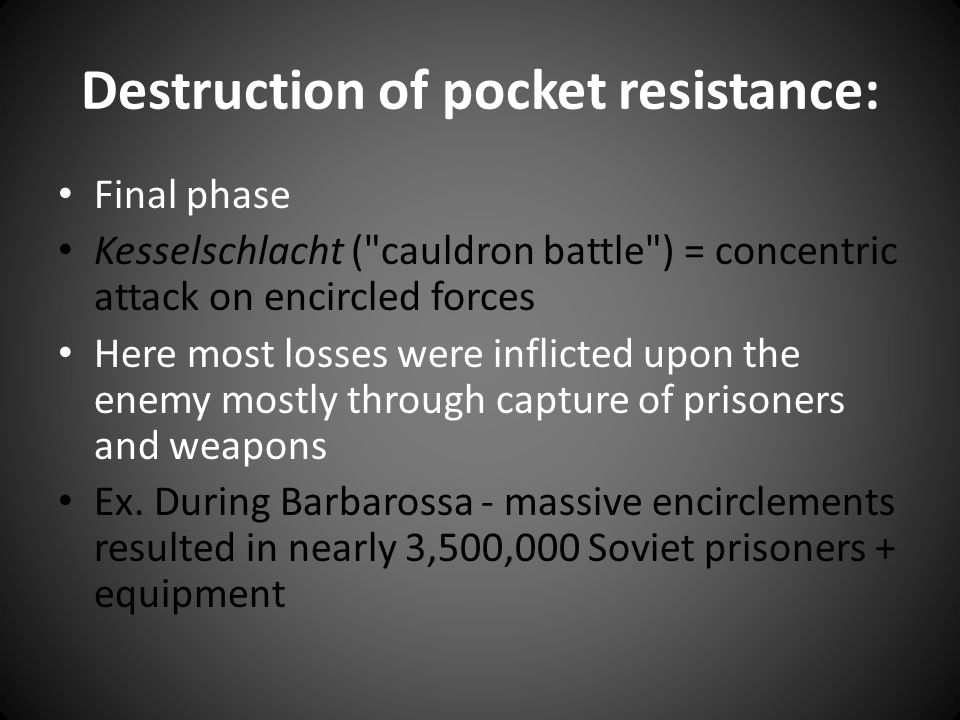 Destruction of pocket resistance: Final phase Kesselschlacht (