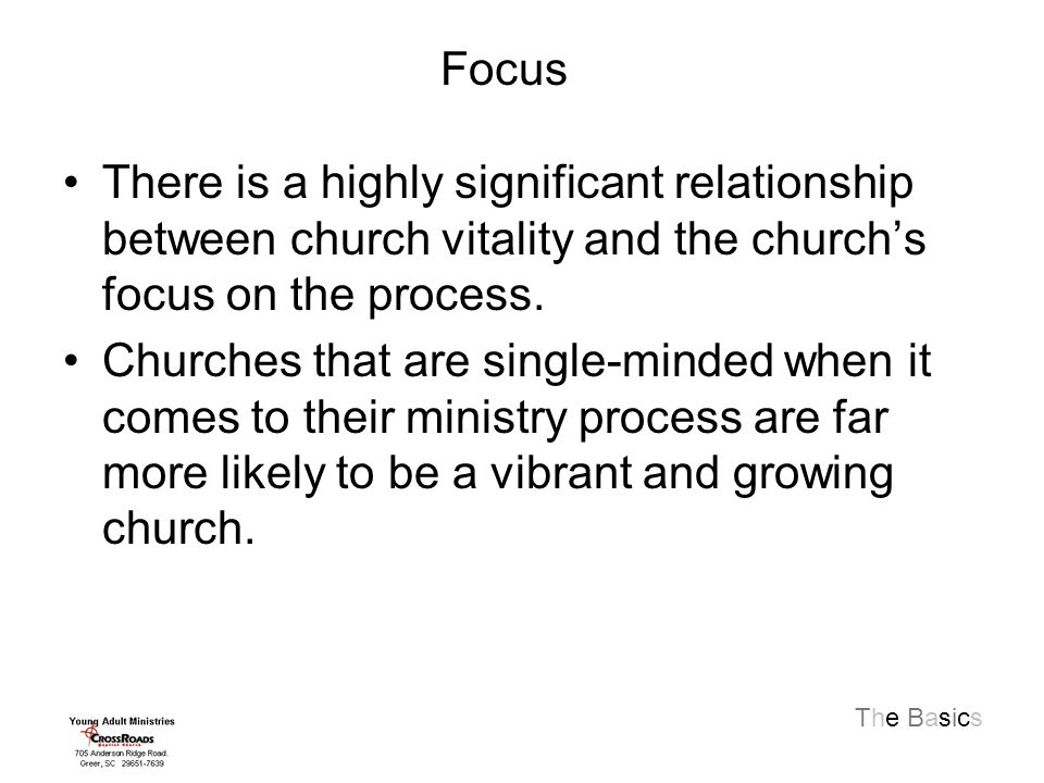 The Basics There is a highly significant relationship between church vitality and the church's focus on the process.